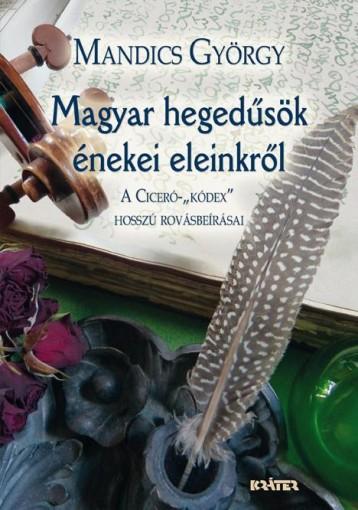 MAGYAR HEGEDŰSÖK ÉNEKEI ELEINKRŐL - Ekönyv - MANDICS GYÖRGY