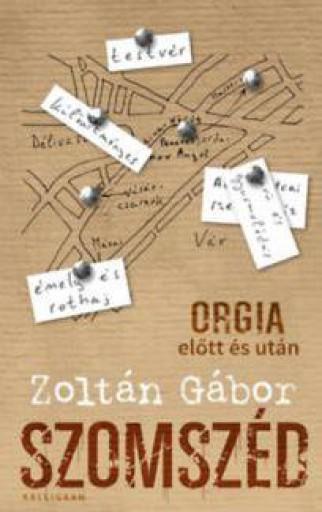 SZOMSZÉD - ORGIA ELŐTT ÉS UTÁN - Ekönyv - ZOLTÁN GÁBOR