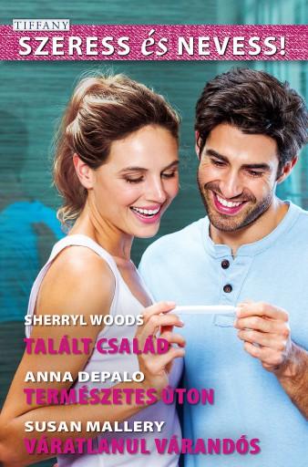 Szeress és nevess! 55. kötet - Ekönyv - Sherryl Woods, Anna DePalo, Susan Mallery