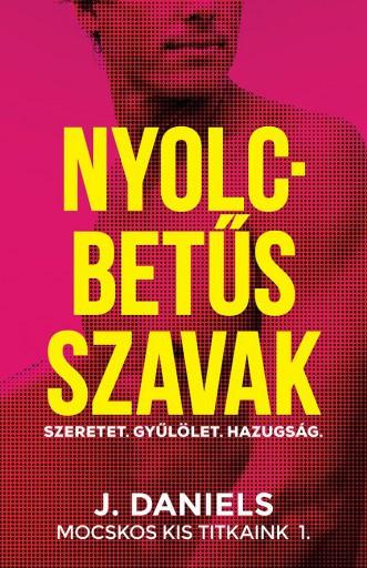 NYOLCBETŰS SZAVAK - MOCSKOS KIS TITKAINK 1. - Ekönyv - DANIELS, J.