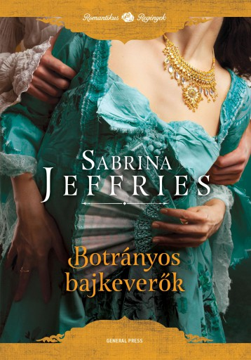 Botrányos bajkeverők - Ekönyv - Sabrina Jeffries