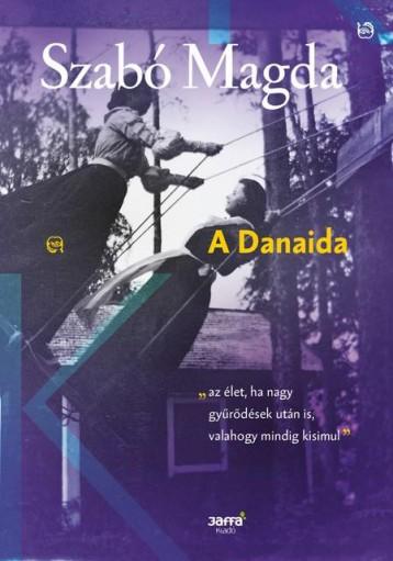 A DANAIDA (2018) - Ekönyv - SZABÓ MAGDA