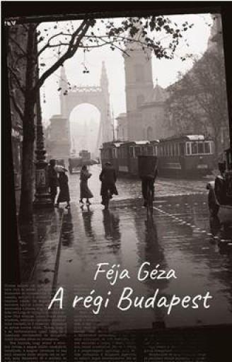 A RÉGI BUDAPEST - ÜKH 2018 - Ekönyv - FÉJA GÉZA