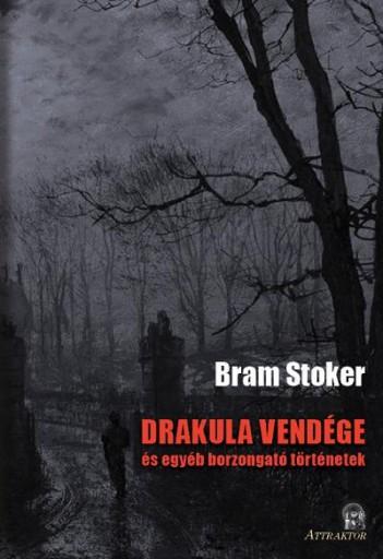 DRAKULA VENDÉGE ÉS EGYÉB BORZONGATÓ TÖRTÉNETEK - Ekönyv - STOKER, BRAM