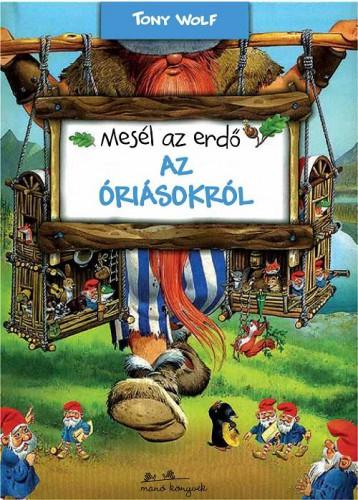 MESÉL AZ ERDŐ - AZ ÓRIÁSOKRÓL - Ekönyv - WOLF, TONY
