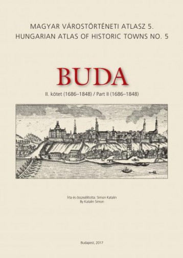 BUDA - II. KÖTET (1686-1848) - MAGYAR VÁROSTÖRTÉNETI ATLASZ 5. - Ekönyv - SIMON KATALIN