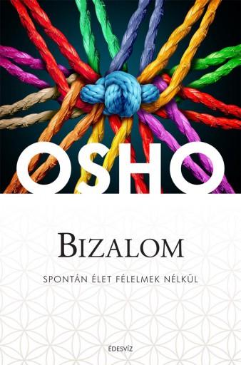 BIZALOM - SPONTÁN ÉLET FÉLELMEK NÉLKÜL - Ebook - OSHO