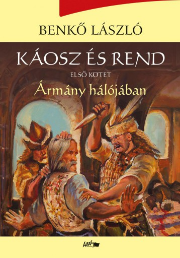 ÁRMÁNY HÁLÓJÁBAN - KÁOSZ ÉS REND I. - ÜKH 2018 - Ekönyv - BENKŐ LÁSZLÓ
