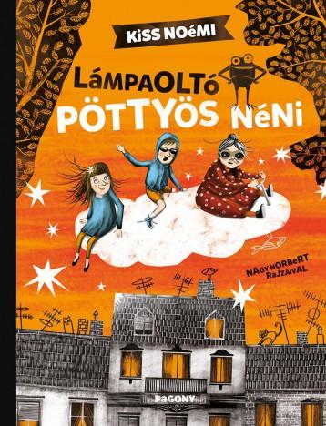 LÁMPAOLTÓ PÖTTYÖS NÉNI - Ekönyv - KISS NOÉMI