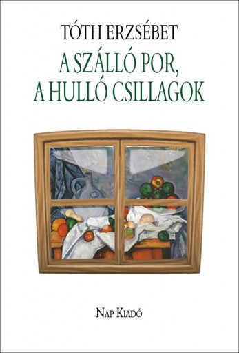 A SZÁLLÓ POR, A HULLÓ CSILLAGOK - Ekönyv - TÓTH ERZSÉBET