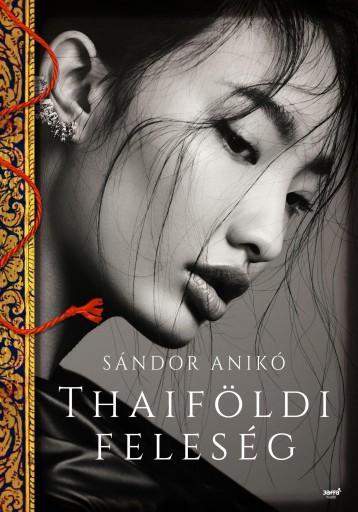 THAIFÖLDI FELESÉG - Ebook - SÁNDOR ANIKÓ