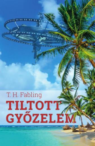TILTOTT GYŐZELEM - Ebook - FABLING, T.H.