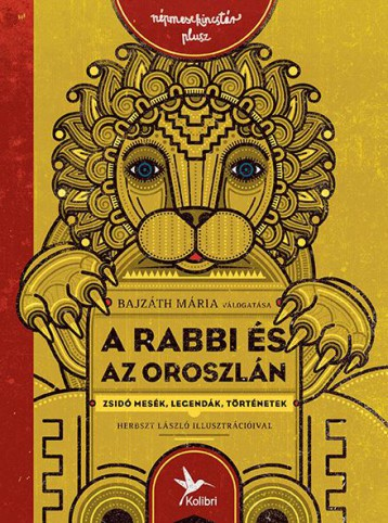 A RABBI ÉS AZ OROSZLÁN - ZSIDÓ MESÉK, LEGENDÁK, TÖRTÉNETEK - Ekönyv - BAJZÁTH MÁRIA