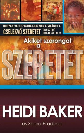 AKIKET SZORONGAT A SZERETET - Ebook - BAKER, HEIDI - PRADHAN, SHARA
