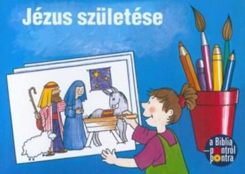 JÉZUS SZÜLETÉSE - KIFESTŐ - Ekönyv - HARMAT