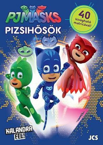 PIZSIHŐSÖK - KALANDRA FEL! - Ekönyv - JCS MÉDIA KFT