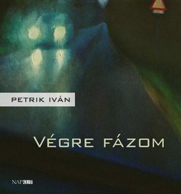 VÉGRE FÁZOM - Ekönyv - PETRIK IVÁN