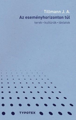 AZ ESEMÉNYHORIZONTON TÚL - ÜKH 2018 - Ekönyv - TILLMANN J. A.