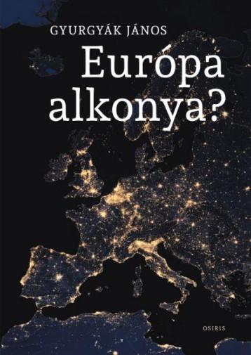 EURÓPA ALKONYA? - Ekönyv - GYURGYÁK JÁNOS