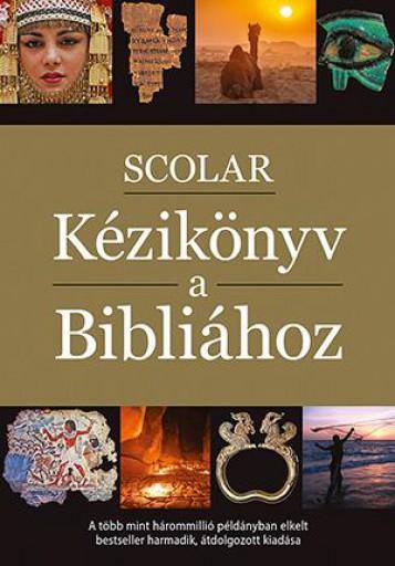SCOLAR KÉZIKÖNYV A BIBLIÁHOZ - 3. ÁTDOLGOZOTT KIADÁS - Ekönyv - SCOLAR KIADÓ ÉS SZOLGÁLTATÓ KFT.