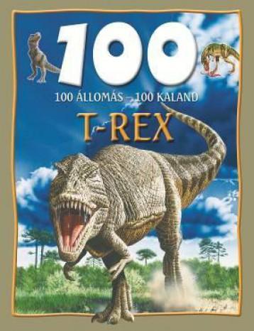 T-REX - 100 ÁLLOMÁS - 100 KALAND - Ekönyv - GULLIVER LAP- ÉS KÖNYVKIADÓ KERESKEDELMI