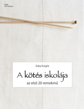 A KÖTÉS ISKOLÁJA - AZ ELSŐ 20 REMEKMŰ - Ekönyv - KNIGHT, ERIKA