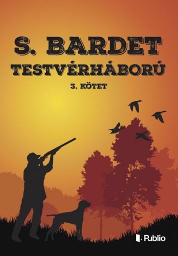 TESTVÉRHÁBORÚ 3. - Ekönyv - S. Bardet