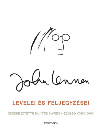 JOHN LENNON LEVELEI ÉS FELJEGYZÉSEI - Ekönyv - PARTVONAL KIADÓ
