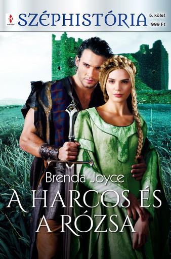A harcos és a rózsa (Felföldi rózsák 1.) - Ekönyv - Brenda Joyce