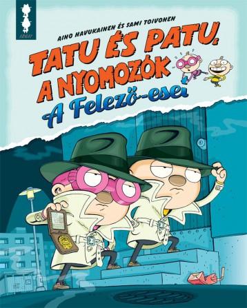 TATU ÉS PATU, A NYOMOZÓK - A FELFEDEZŐ ESET - Ekönyv - HAVUKAINEN, AINO - TOIVONEN, SAMI