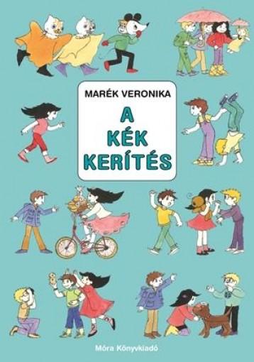 A KÉK KERÍTÉS - Ekönyv - MARÉK VERONIKA