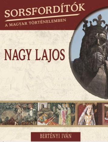 NAGY LAJOS - SORSFORDÍTÓK A MAGYAR TÖRTÉNELEMBEN - Ekönyv - BERTÉNYI IVÁN