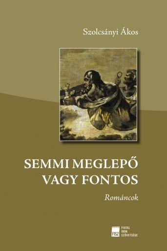 SEMMI MEGLEPŐ VAGY FONTOS - Ekönyv - SZOLCSÁNYI ÁKOS