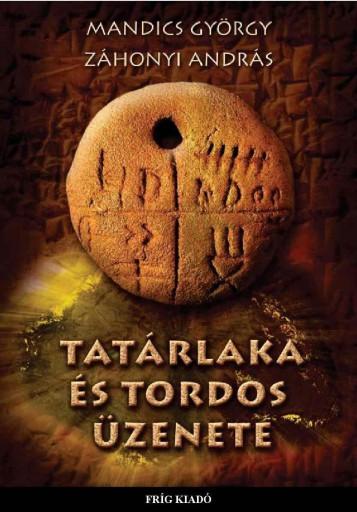 TATÁRLAKA ÉS TORDOS ÜZENETE - Ekönyv - MANDICS GYÖRGY - ZÁHONYI ANDRÁS
