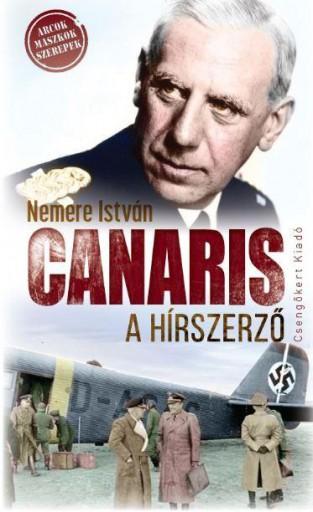 CANARIS, A HÍRSZERZŐ - Ekönyv - NEMERE ISTVÁN