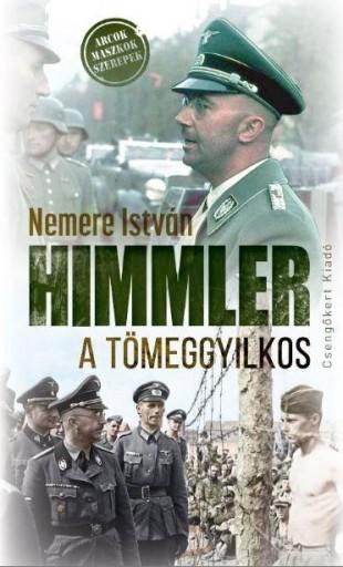HIMMLER, A TÖMEGGYILKOS - Ekönyv - NEMERE ISTVÁN