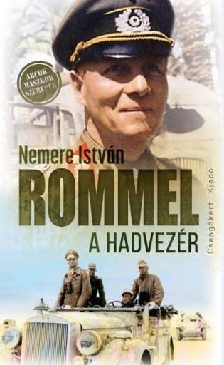 ROMMEL, A HADVEZÉR - Ekönyv - NEMERE ISTVÁN