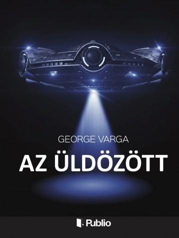Az üldözött - Ekönyv - George Varga