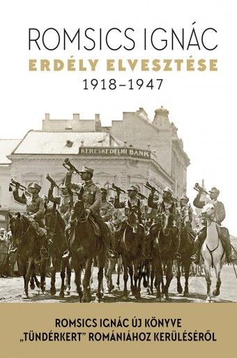 Erdély elvesztése 1918-1947 - Ekönyv - Romsics Ignác