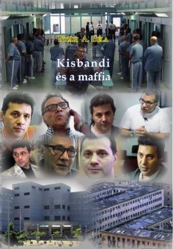 KISBANDI ÉS A MAFFIA - Ekönyv - NYÁRI A. BÉLA