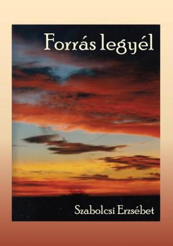 FORRÁS LEGYÉL - Ebook - SZABOLCSI ERZSÉBET