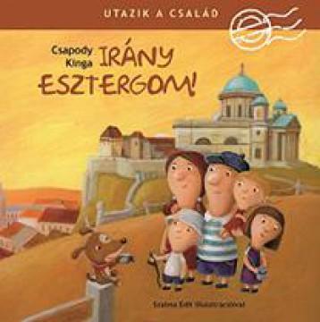 UTAZIK A CSALÁD - IRÁNY ESZTERGOM! - - Ekönyv - CSAPODY KINGA