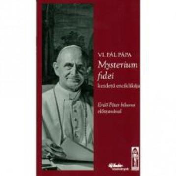 VI. PÁL PÁPA MYSTERIUM FIDEI KEZDETŰ ENCIKLIKÁJA - Ekönyv - ECCLESIA SZÖVETKEZET
