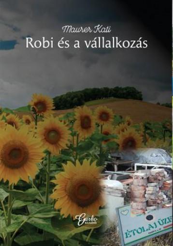 ROBI ÉS A VÁLLALKOZÁS - Ekönyv - MAURER KATI