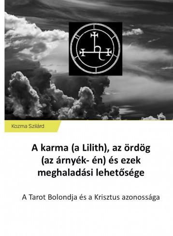 A karma (a Lilith), az ördög (az árnyék- én) és ezek meghaladási lehetősége - Ekönyv - Kozma Szilárd