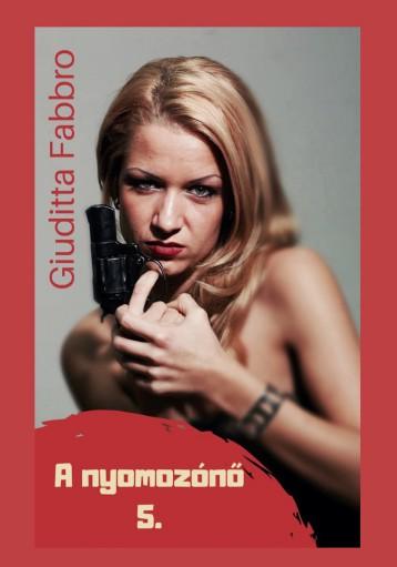A nyomozónő 5. - Ebook - Giuditta Fabbro