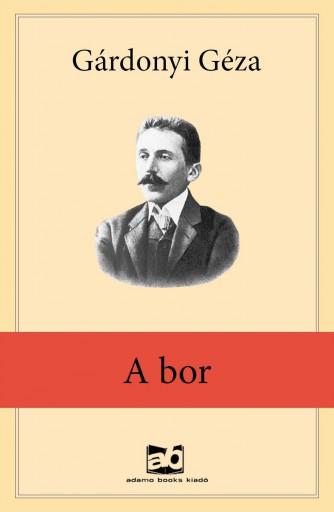 A bor - Ekönyv - Gárdonyi Géza