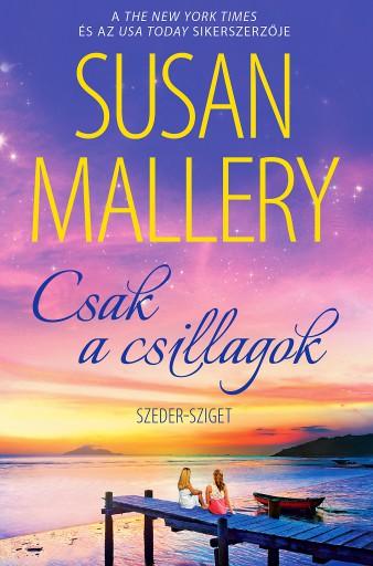 Csak a csillagok (Szeder-sziget 3.) - Ebook - Susan Mallery