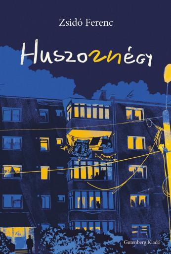 HUSZONNÉGY - BLOKKREGÉNY - Ekönyv - ZSIDÓ FERENC