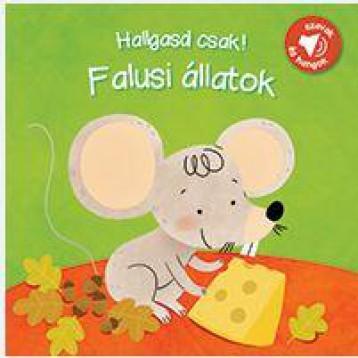 HALLGASD CSAK! - FALUSI ÁLLATOK - Ekönyv - YOYO BOOKS